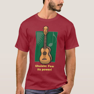 Ukulele: Fear its power! T-Shirt