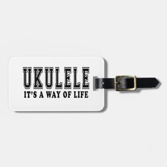 Ukulele It's way of life Luggage Tag