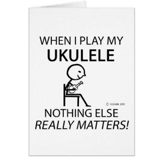 Ukulele Nothing Else Matters Greeting Card
