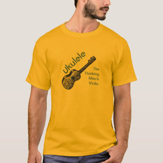 Ukulele - The Thinking Man's Violin T-Shirt