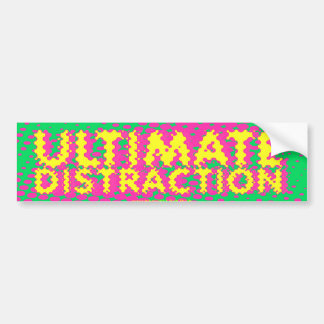 Ultimate Distraction bumper sticker