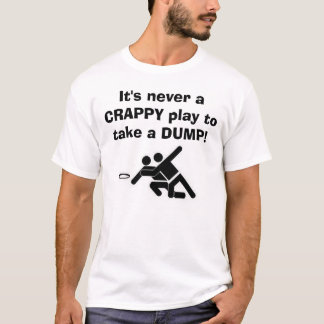 Ultimate dump T-Shirt