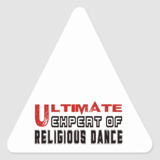 Ultimate Expert Of Religious dance. Triangle Sticker