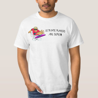 ULTIMATE PLAYERS ARE SUPER!!! T-Shirt