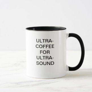 ULTRA-COFFEE FOR ULTRA-SOUND MUG