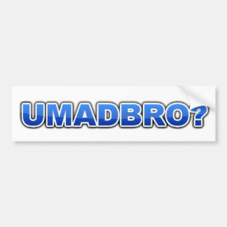UMADBRO Bumper Sticker