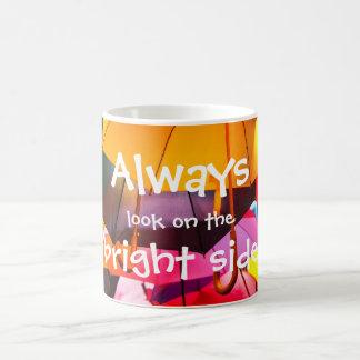 Umbrellas // Always look on the bright side Coffee Mug