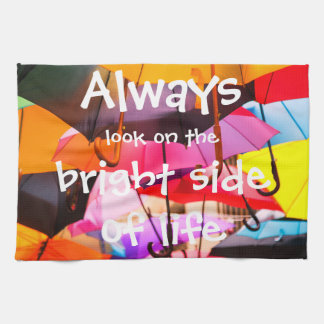 Umbrellas / Always look on the bright side of life Kitchen Towel