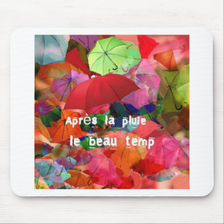 Umbrellas and French proverb Mouse Pad