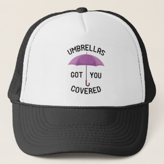 Umbrellas Got You Covered Trucker Hat