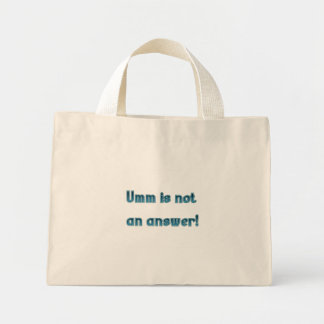 Umm is not an answer tote bag
