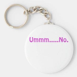 Ummm No Keychain