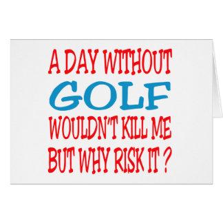 Un jour sans golf ne me tuerait pas carte