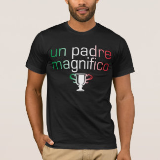 Un Padre Magnifico Italy Flag Colors T-Shirt
