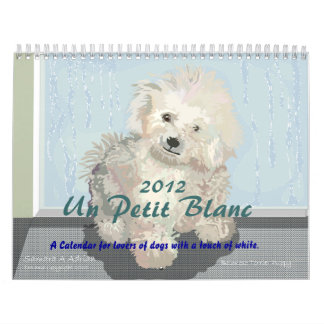 Un Petit Blanc - A Calendar for Dog Lovers