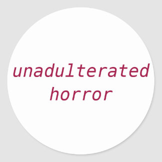 Unadulterated Horror Sticker