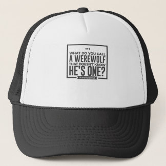 Unaware Silly Stupid Werewolf Halloween Design Trucker Hat