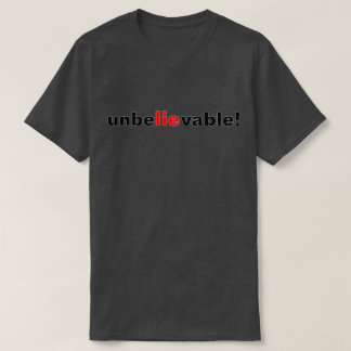 Unbelievable Lie Red Black Political Mens  T-Shirt