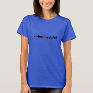 Unbelievable Men Women Blue T-Shirt