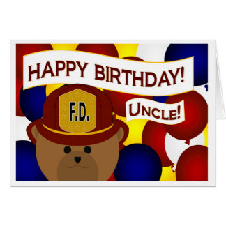 Uncle - Happy Birthday Firefighter Hero! Greeting Card