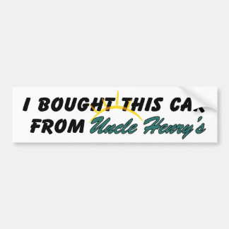 Uncle Henry's Bumper Sticker