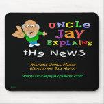 Uncle Jay Explains - Vertical Mousepad