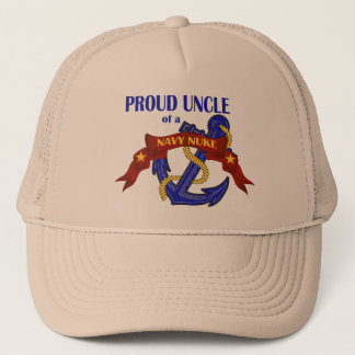 Uncle of a Navy Nuke Trucker Hat