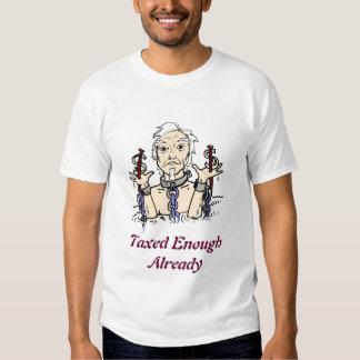 Uncle Sam Burdened, Taxed Enough Already Tshirts