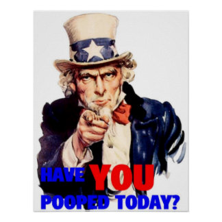 Uncle Sam - Have YOU pooped today Poster