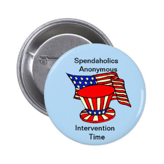 Uncle Sam is a shopaholic Intervention Time 2 Inch Round Button
