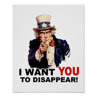 Uncle Sam WANT YOU DISAPPEAR Poster