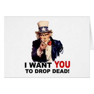 Uncle Sam WANT YOU DROP DEAD Greeting Card