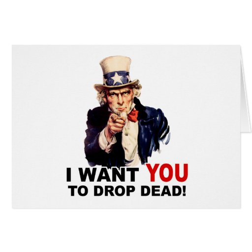 Uncle Sam WANT YOU DROP DEAD Cards