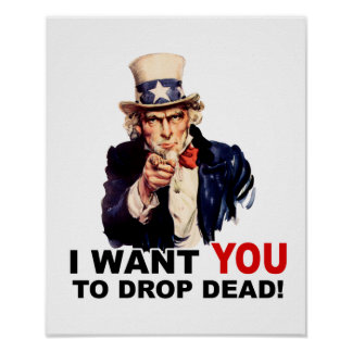 Uncle Sam WANT YOU DROP DEAD Posters