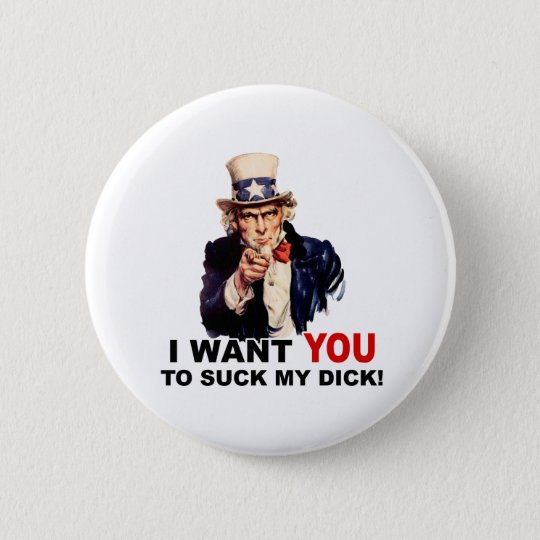 Uncle Sam Want You Suck My Dick 2 Inch Round Button