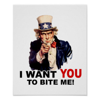 Uncle Sam WANT YOU TO BITE ME Poster