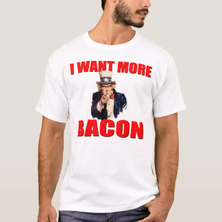 Uncle Sam Wants More Bacon T-Shirt