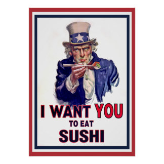 Uncle Sam Wants You to Eat Sushi Posters