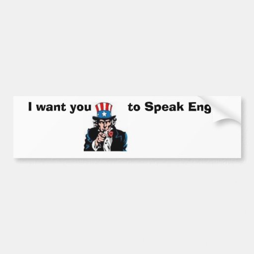 uncle sam wants you to Speak English Bumper Sticker