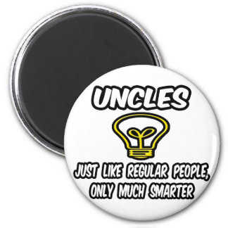 Uncles...Like Regular People, Only Smarter 2 Inch Round Magnet