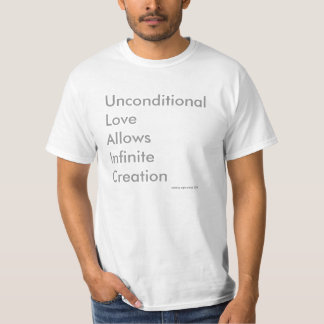 Unconditional Love Allows Infinite Creation T-Shirt