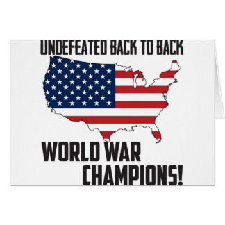 Undefeated Back to Back World War Champions USA Greeting Card