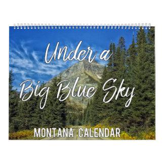 Under a Big Blue Sky Montana 2018 Calendar