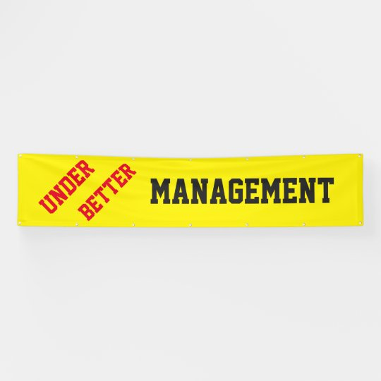 Under Better Management Banner