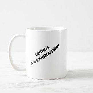 Under Caffienated Mug