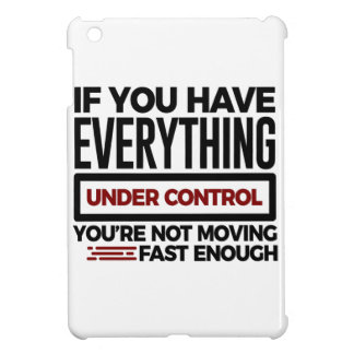 Under Control Too Slow More Speed iPad Mini Case