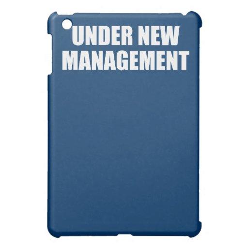 UNDER NEW MANAGEMENT iPad MINI CASE