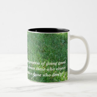 Under the pretense of doing good Two-Tone coffee mug