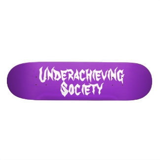 Underachieving Society Deck Skate Board