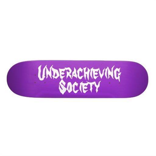 Underachieving Society Deck Skate Board